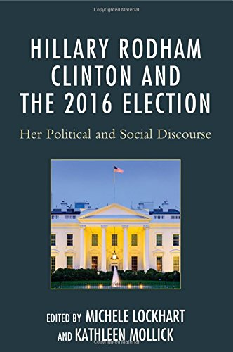 Books : Hillary Rodham Clinton and the 2016 Election: Her Political and Social Discourse