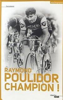 Champion !, Poulidor, Raymond