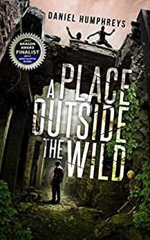 A Place Outside The Wild (Z-Day Book 1) by [Humphreys, Daniel]