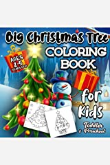 Big Christmas Tree Coloring Book For Kids Ages 2-5: A Collection of Fun and Easy Christmas Tree Decorations Gift Ideas Coloring Pages for Kids, Toddlers and Preschool Paperback
