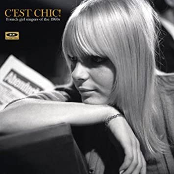 C'est Chic: French Girl Singers of the 1960s / Various