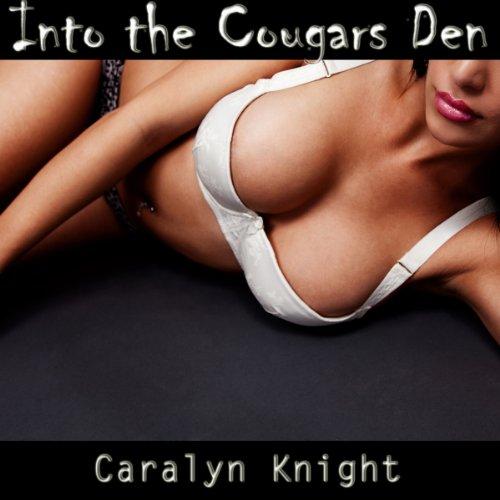 Into the Cougar's Den: An Erotic Threesome Fantasy