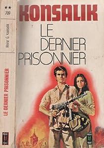 Le dernier prisonnier par Konsalik