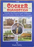 The Cocker Connection : Yorkshire, Van Diemen's Land Melbourne, British Columbia, Mexico, Tonga and Michigan, Mark Dalby, 0721207847
