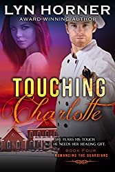 Touching Charlotte (Romancing the Guardians Book 4)