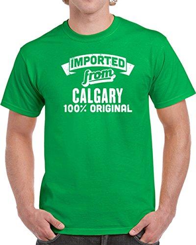 Imported From Calgary 100 Percent Original Custom City Patriotic Unisex T-shirt XL Irish - Calgary Shop Irish