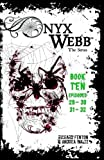 img - for Onyx Webb: Book Ten: Episodes 29, 30, 31 & 32 book / textbook / text book