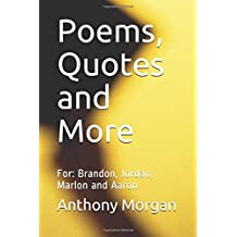 Poem, Quotes and More: For: Brandon, Jordan, Marlon and Aaron