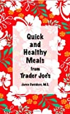 Quick and Healthy Meals from Trader Joe's by Jamie Davidson, M.S. (2010) Perfect Paperback