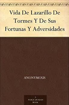 Vida De Lazarillo De Tormes Y De Sus Fortunas Y Adversidades (Spanish Edition) by [Anonymous]