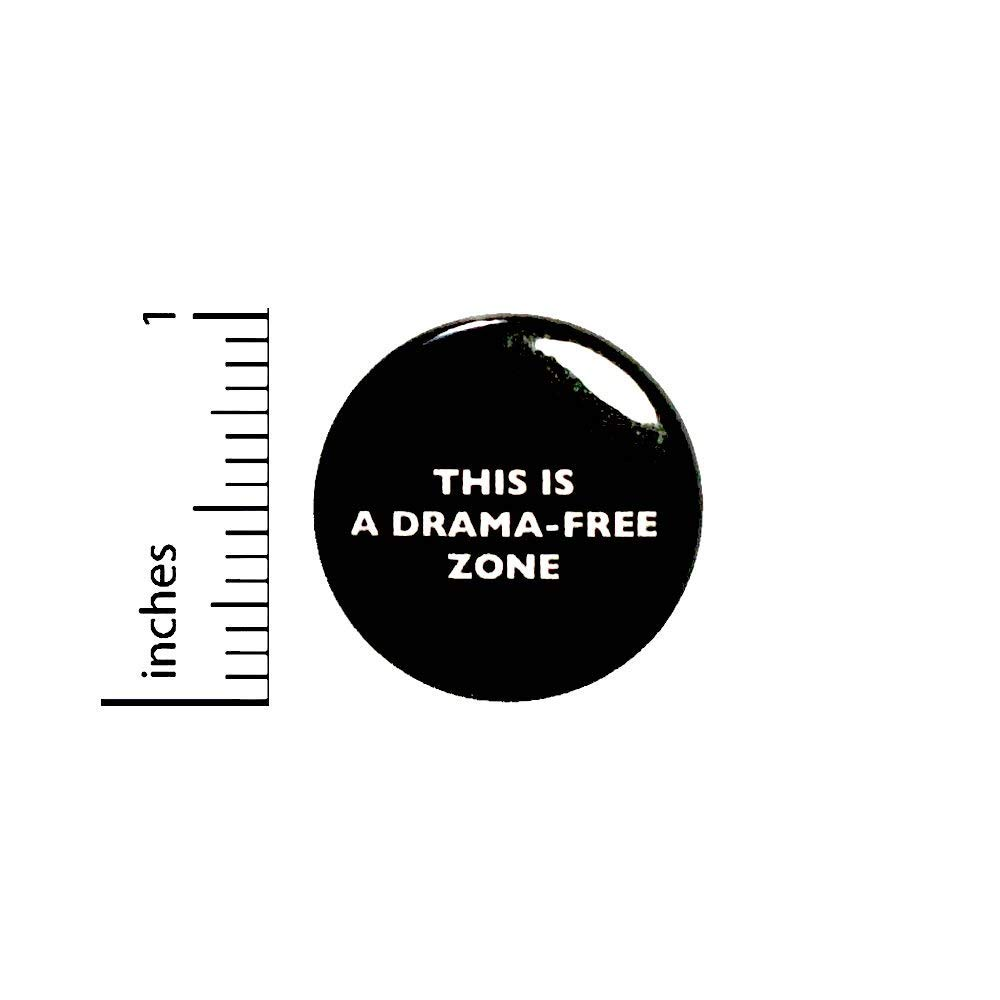 This Is A Drama-Free Zone Sarcastic Button for Backpack or Jacket Pinback Nerdy Geeky Funny Pin 1 Inch 8-29
