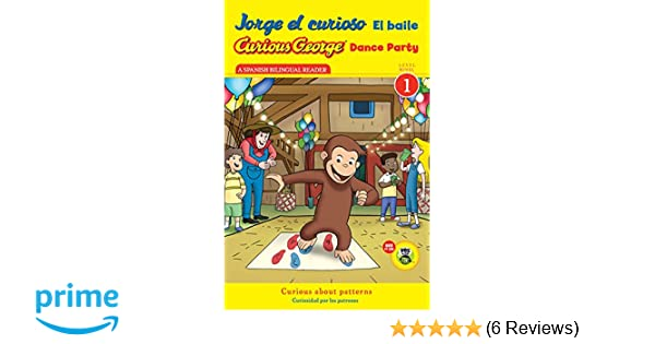 Amazon.com: Jorge el curioso El baile/Curious George Dance Party (CGTV Reader) (Spanish and English Edition) (9780547968223): H. A. Rey: Books