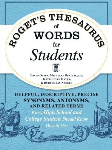 Roget's Thesaurus of Words for Students: Helpful, Descriptive, Precise Synonyms, Antonyms, and Related Terms Every High