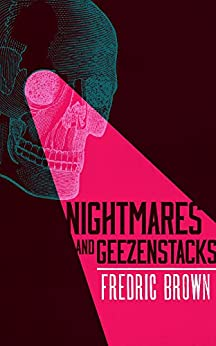 Nightmares and Geezenstacks (Valancourt 20th Century Classics) by [Brown, Fredric]