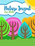 """Nature Journal For Kids~Kids Nature Log/Nature Draw and Write Journal: Explorer's Nature Journal For Children; 8.5""""x11"""" Nature Log Book With Space For Sketching, Samples and Observations"""