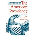 img - for [ { THE AMERICAN PRESIDENCY } ] by Rossiter, Clinton Lawrence (AUTHOR) Aug-01-1987 [ Paperback ] book / textbook / text book