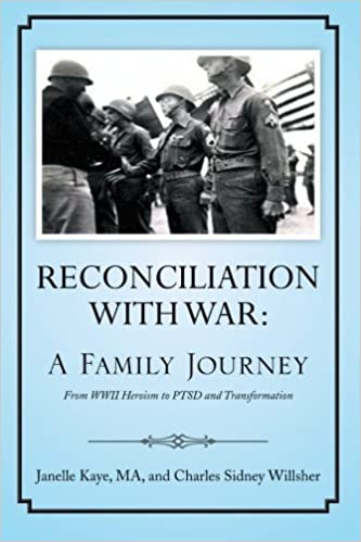 Reconciliation with War: A Family Journey by Kaye MA, Janelle, Willsher, Charles Sidney (2013)