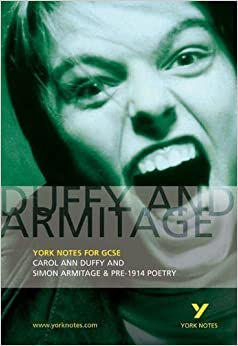 Duffy and Armitage: Carol Ann Duffy and Simon Armitage and Pre-1914 Poetry (York Notes) by Pinnington, David 1 edition (2003)