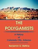 The Polygamists, Benjamin G. Bistline, 1888106743