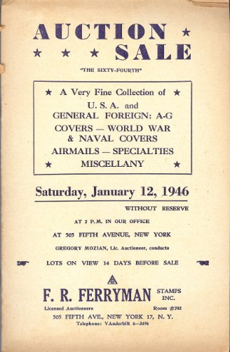 A Very Fine Collection of U.S.A & General Foreign A-G, Covers-World War & Naval Covers, Airmails-Specialties, Miscellany, Sale 64 (Stamp Auction Catalog) (F.R. Ferryman Stamps, Inc., Jan. 12, 1946)