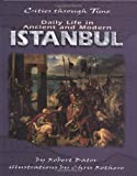 Daily Life in Ancient and Modern Istanbul, Robert Bator, 0822532174