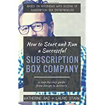 How to Start and Run a Successful Subscription Box Company