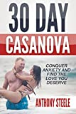 Is anxiety getting in the way of your love life? Do you find yourself paralyzed at the prospect of approaching a beautiful woman and saying hello? 30 Day Casanova by award winning writer and psychologist  Anthony Steele will take you step-by-step thr...