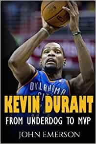 Kevin Durant: From Underdog to MVP - When Hard Work Beats