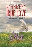Remembering True Love, Carrie Keeton, 1450019579