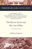 img - for The War on Terror and the Laws of War: A Military Perspective (Terrorism and Global Justice Series) book / textbook / text book