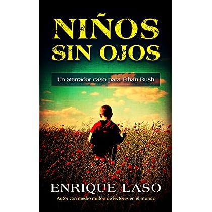 NIÑOS SIN OJOS: Un aterrador caso policial para el agente del FBI Ethan Bush (Spanish Edition)