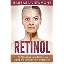 Retinol: The Anti-Aging Cure to Reverse Aging and Wrinkles for Smooth Skin
