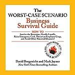The Worst-Case Scenario Business Survival Guide | David Borgenicht,Mark Joyner