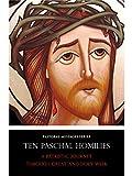 Ten Paschal Homilies