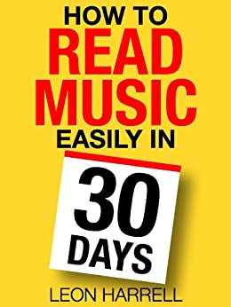 How to Read Music Easily in 30 Days by [Harrell, Leon]