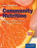 Community Nutrition: Planning Health Promotion and Disease Prevention, Nweze Nnakwe, 144965293X