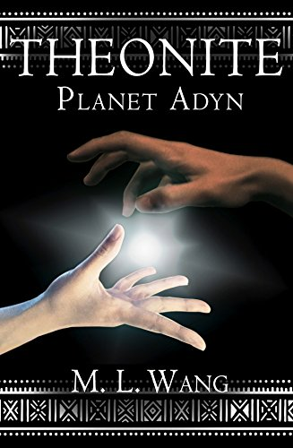 Theonite: Planet Adyn by M. L. Wang ebook deal