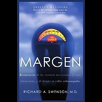 Margen: Restauración de las reservas emocionales, físicas, financieras, y de tiempo en vidas sobrecargadas (Spanish…