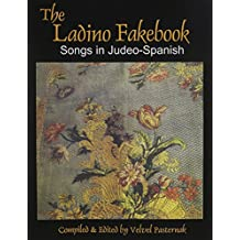 The Ladino Fakebook: Songs in Judeo-Spanish Melody/Lyrics/Chords