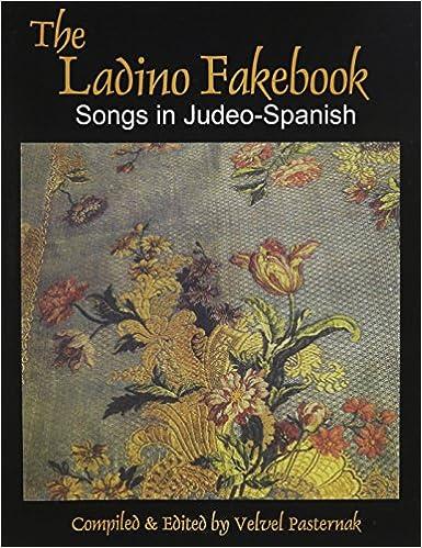 Descargar Libro The Ladino Fakebook: Songs In Judeo-spanish Melody/lyrics/chords Gratis Epub