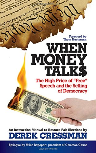 When Money Talks: The High Price of'Free' Speech and the Selling of Democracy