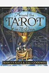Around the Tarot in 78 Days: A Personal Journey Through the Cards Paperback