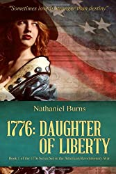 1776 - Daughter of Liberty: Book 1 of the 1776 Series Set during the American Revolutionary War