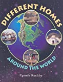 Different Homes Around the World, Pamela Rushby and Rigby Staff, 0763561010