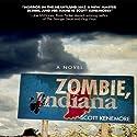 Zombie, Indiana Audiobook by Scott Kenemore Narrated by Fleet Cooper