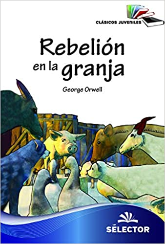 Amazon.com: Rebelion en la granja (Spanish Edition) (9786074532401): George Orwell: Books