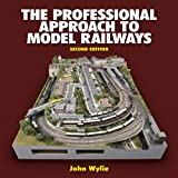 The Professional Approach to Model Railways: Second Edition