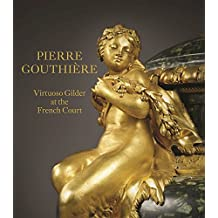 Pierre Gouthiere: Virtuoso Gilder at the French Court