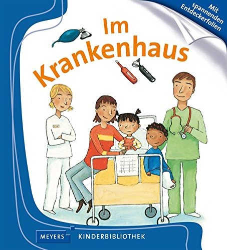 Im Krankenhaus: Meyers Kinderbibliothek