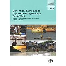 Dimensions Humaines De L'Approche Ecosystemique Des Peches: Une Vue D'Ensemble Du Contexte, Des Concepts, Outils Et Methodes